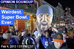 Weirdest. Super Bowl. Ever.