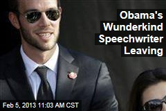 Obama's Wunderkind Speechwriter Leaving