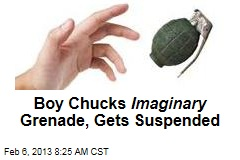 Boy Chucks Imaginary Grenade, Gets Suspended