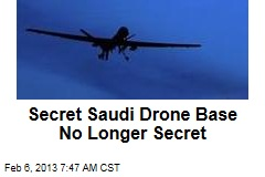 Secret Saudi Drone Base No Longer Secret