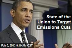 State of the Union to Target Emissions Cuts