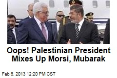 Oops! Palestinian President Mixes Up Morsi, Mubarak