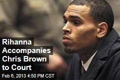 Rihanna Accompanies Chris Brown to Court