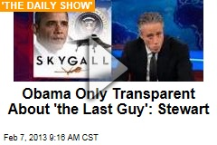 Obama Only Transparent About 'the Last Guy': Stewart