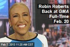 Robin Roberts Back at GMA Full-TIme Feb. 20