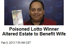 Wife Due Most of Poisoned Lotto Winner&amp;#39;s Estate: Lawyer