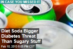 Diet Soda Bigger Diabetes Threat Than Sugary Stuff