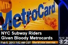NYC Subway Workers Give Out Bloody Metrocards