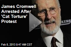 James Cromwell Arrested After &amp;#39;Cat Torture&amp;#39; Protest