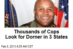 Thousands of Cops Look for Dorner in 3 States