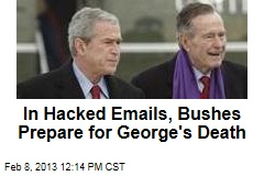 In Hacked Emails, Bushes Prepare for George's Death