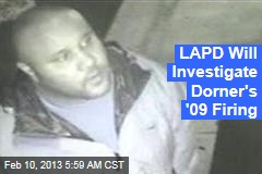 LAPD Will Investigate Dorner&amp;#39;s &amp;#39;09 Firing