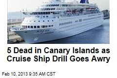 5 Dead in Canary Islands as Cruise Ship Drill Goes Awry