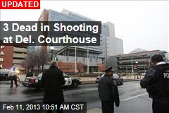 Man Opens Fire at Delaware Courthouse