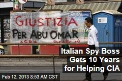 Italian Spy Boss Gets 10 Years for Helping CIA