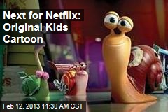 Next for Netflix: Original Kids Cartoon