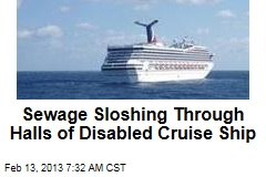 Sewage Sloshing Through Halls of Disabled Cruise Ship