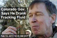Colorado Gov. Says He Drank Fracking Fluid