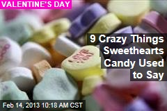 9 Crazy Things Sweethearts Candy Used to Say