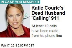 Katie Couric's Dead Husband 'Calling' 911