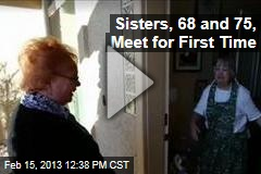 Sisters, 68 and 75, Meet for First Time