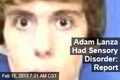 Adam Lanza Had Sensory Disorder