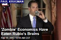 &amp;#39;Zombie&amp;#39; Economics Have Eaten Rubio&amp;#39;s Brains