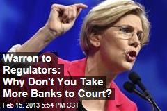 Warren to Regulators: Why Don't You Take More Banks to Court?