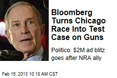 Bloomberg Turns Chicago Race Into Test Case on Guns
