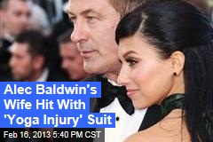 Alec Baldwin's Wife Sued Over Freaky 'Yoga Injury'