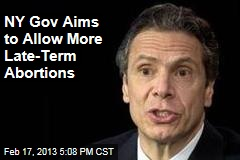 NY Governor Aims to Allow More Late-Term Abortions