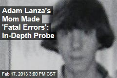 Adam Lanza&amp;#39;s Mom Struggled to Make the Right Choices