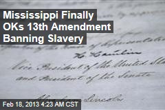 Mississippi Finally Ratifies Slavery Ban