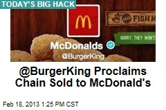 @BurgerKing Proclaims Chain Sold to McDonald's
