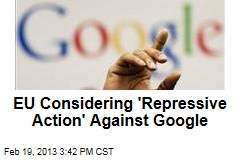EU Considering 'Repressive Action' Against Google