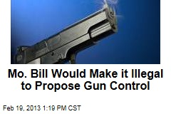 Mo. Bill Would Make it Illegal to Propose Gun Control