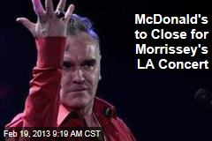 McDonald&amp;#39;s to Close for Morrissey&amp;#39;s LA Concert