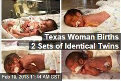 Texas Woman Births 2 Sets of Identical Twins