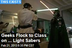 Geeks Flock to Class on ... Light Sabers