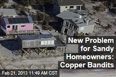 New Problem for Sandy Homeowners: Copper Bandits