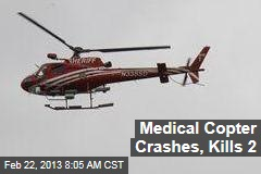 Medical Copter Crashes, Kills 2
