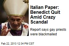 Italian Paper: Benedict Quit Amid Cardinal Scandal