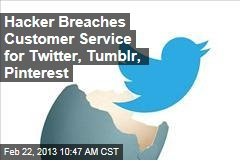 Hacker Breaches Customer Service for Twitter, Tumblr, Pinterest