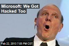 Microsoft: We Got Hacked Too