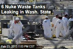 6 Nuke Waste Tanks Leaking Near Seattle