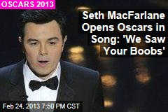 Seth MacFarlane Opens Oscars in Song: &amp;#39;We Saw Your Boobs&amp;#39;