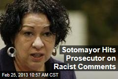 Sotomayor Hits Prosecutor on Racist Comments