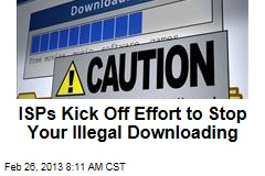 ISPs Plot '6 Strikes' to Stop Your Illegal Downloading