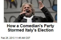 How a Comedian&amp;#39;s Party Stormed Italy&amp;#39;s Election