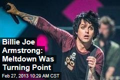Billie Joe Armstrong: Meltdown Was Turning Point